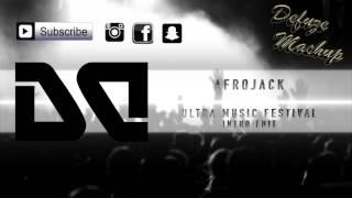 Afrojack - Ultra Music Festival // 2017 Intro Edit