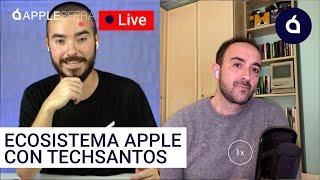 Tecnología y ecosistema Apple, con Techsantos