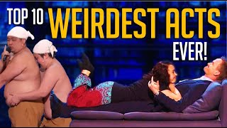 Top 10 WEIRDEST ACTS EVER on America's Got Talent! 🤣😂 🙈