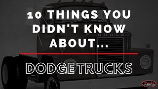 10 Things You Didnt Know About Dodge Trucks