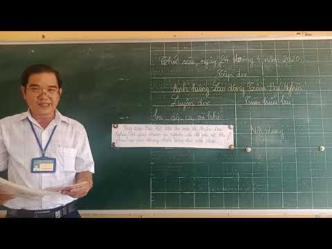 Môn Tập đọc Lớp 4, bài Anh hùng Lao động Trần Đại Nghĩa (GV Nguyễn Văn Sử, Trường TH C Phú Mỹ)