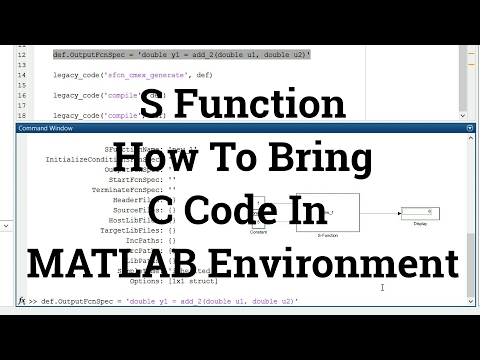 Simulink Tutorial – 18 – How To Bring C Code In MATLAB Environment | S Function