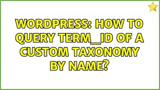 Wordpress: How to query term_id of a Custom Taxonomy by name?
