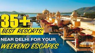 35 Best Resorts & Hotels Near Delhi For Weekend Getaway | Small Vacations  | Weekend Trips