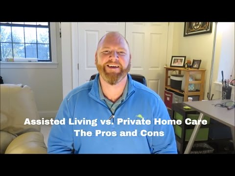 Assisted Living vs. Private Home Care: PROs & CONs