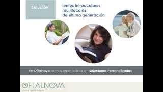 OFTALNOVA. LENTES INTRAOCULARES. SOLUCIONES PARA VISTA CANSADA (PRESBICIA)