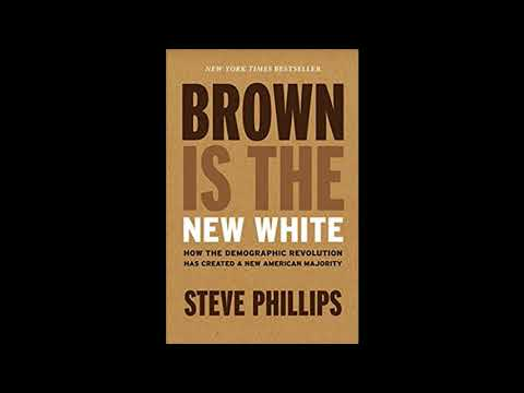 Steve Phillips Interview - Brown Is The New White
