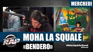"""Planète Rap   Moha La Squale """"Bendero"""" #Mercredi"""
