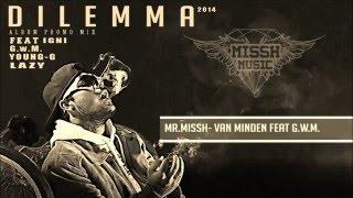 MR.MISSH  Van Minden Feat. G.w.M (Kiadatlan)