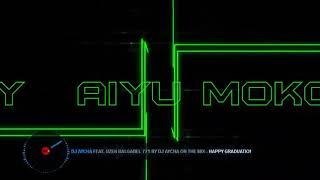 HAPPY GRADUATION PARTY AIYU MOKONK FEAT UZEN BALGABEL771 BY DJ AYCHA ON THE MIX