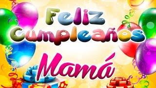 Feliz Cumpleaños Mama - Feliz Cumple Mami Te Amo