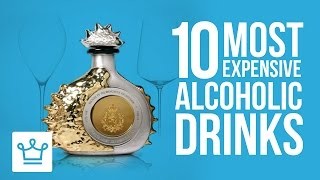 Top 10 Most Expensive Alcoholic Drinks In The World
