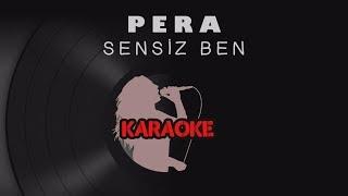 Pera - Sensiz Ben (Karaoke Video)