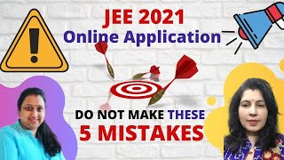 JEE MAINS 2021 Application form🔥| MISTAKES to be avoided