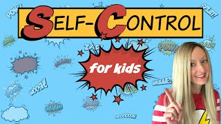 Self-Control for Kids | Character Education – Jessica Diaz