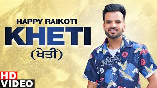 Kheti (Full Video) | Happy Raikoti | Laddi Gill | Latest Punjabi Song 2020 | Speed Records