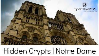 Paris | Hidden Crypts Under Notre Dame