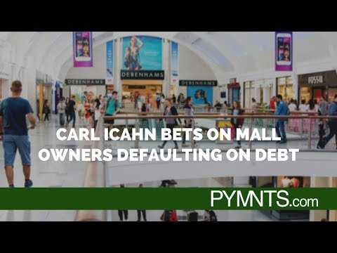 Carl Icahn Bets On Mall Owners Defaulting On Debt