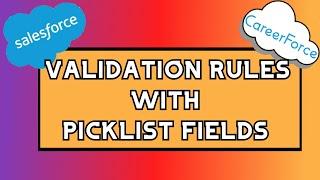 Salesforce: Validation Rules using Picklist fields