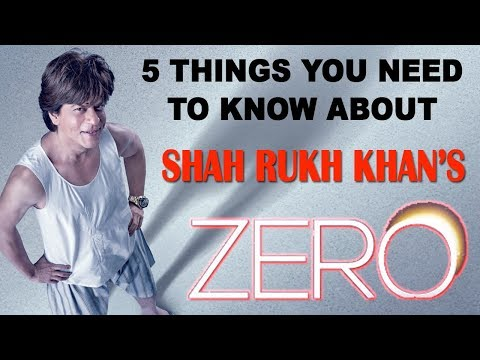 Zero Movie - 5 Things You Need To Know | Shah Rukh