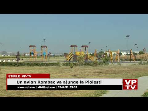 Un avion Rombac va ajunge la Ploiești