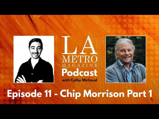 Episode 11 – Chip Morrison Part 1