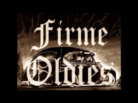Firme Chicano Oldies