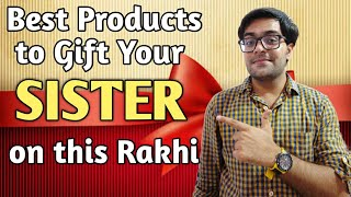 Best Products To Gift Your Sister On This Rakshabandhan !! Perfect Rakhi Gifts For Sister !! 🥰🥰🎁🎀