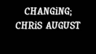 Chris August-Changing