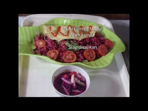 Video nasi goreng ungu aneka sayuran