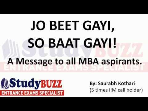 A message to all MBA aspirants - Jo beet gayi, so baat gayi!