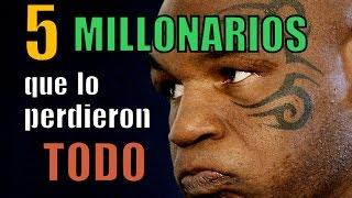 5 MILLONARIOS que lo PERDIERON TODO