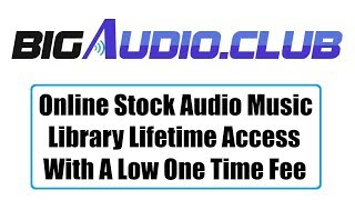 Big Audio Club Review Bonus - Online Stock Audio Music Library Lifetime Access for One Time Fee