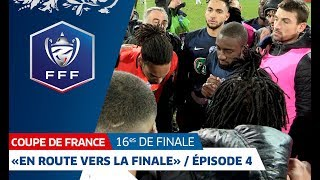 "Coupe de France : ""En route vers la finale"" / Episode 4"