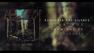 Remember The Silence - Fear Not