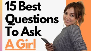 15 Best Questions To Ask A Girl You Like - Conversation Starters And Flirty Texts For Your Crush