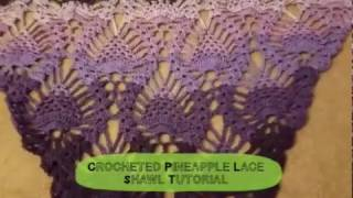 Crocheted Pineapple Lace Shawl Tutorial
