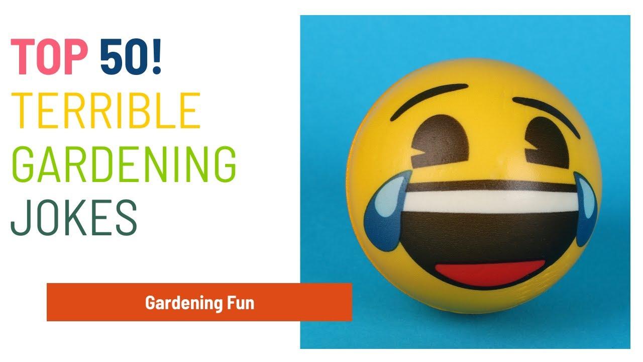Top 50 Terrible Gardening Jokes