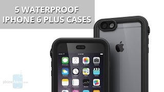 5 Awesome And Completely Waterproof iPhone 6 Plus Cases