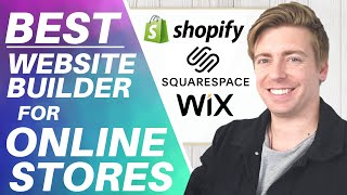BEST Website Builder for Online Store | Shopify, Squarespace or Wix [Beginners Guide 2020]