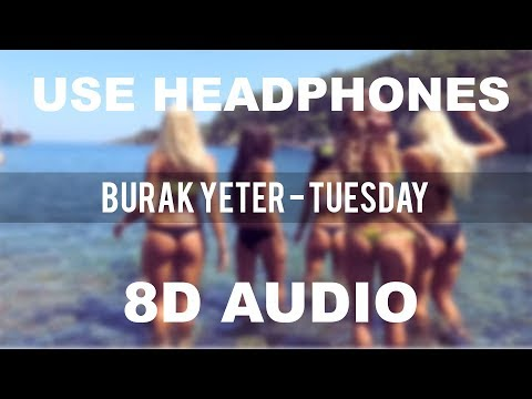Burak Yeter - Tuesday ft. Danelle Sandoval (8D AUDIO)