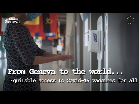 From Geneva to the world - Equitable access to COVID-19 vaccines for all