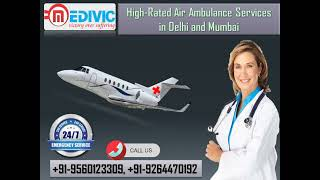 Hire Hi-fi Air Ambulance Services in Delhi at a Reasonable Price by Medivic