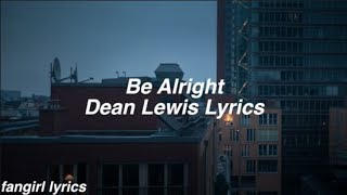 Be Alright || Dean Lewis Lyrics
