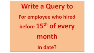 Query for employee who hired before 15th of every month in date