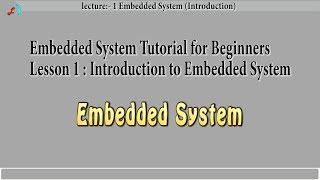 Embedded system tutorial for beginner in Hindi lecture 1 Introduction to Embedded System