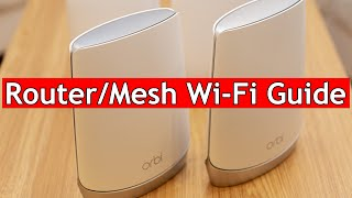 How to pick a Router or Mesh Wi-Fi