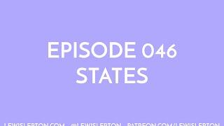 Episode 046 - states