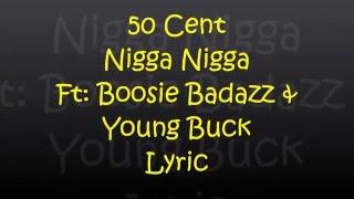 50 Cent - Nigga Nigga Ft Boosie Badazz & Young Buck (Lyrics)