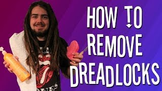 REMOVE DREADLOCKS WITHOUT CUTTING!